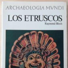 Libros de segunda mano: LOS ETRUSCOS - ARCHAEOLOGIA MUNDI. Lote 218578590