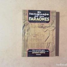Libri di seconda mano: EL LENGUAJE DE LOS FARAONES : LECTURA DE JEROGLÍFICOS EGIPTO - WALLIS BUDGE - TIKAL -(M7). Lote 218590106