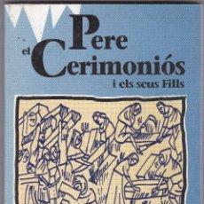 Libros de segunda mano: PERE EL CEREMONIOS I ELS SEUS FILL PER RAFAEL TASIS I MARCA -- EDCIONES VICENS VIVES. Lote 218600733