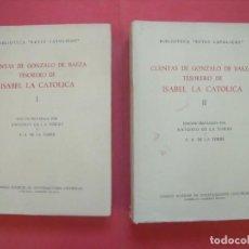 Libros de segunda mano: ANTONIO DE LA TORRE.-CUENTAS DE GONZALO DE BAEZA.-TESORERO DE ISABEL LA CATOLICA.-MADRID.-AÑO 1956.. Lote 218628645