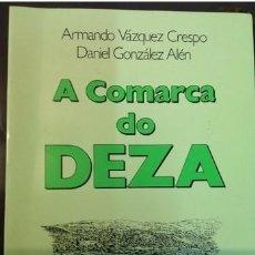 Libros de segunda mano: A COMARCA DO DEZA..IMPECABLE. Lote 218867537
