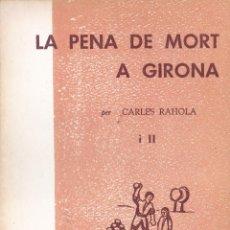 Libros de segunda mano: EPISODIS DE LA HISTORIA Nº 194 LA PENA DE MORT A GIRONA II PER CARLES RAHOLA. Lote 218989918