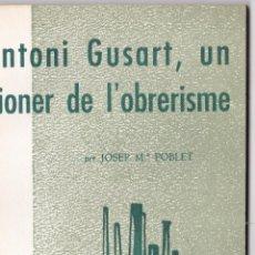 Libros de segunda mano: EPISODIS DE LA HISTORIA Nº 154 ANTONI GUSART, UN PIONER DE L´ABRERISME PER JOSEP Mª POBLET. Lote 218996850
