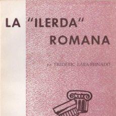 Libros de segunda mano: EPISODIS DE LA HISTORIA Nº 60 LA ILERDA ROMANA PER FREDERIC LARA-PEINADO. Lote 218997393