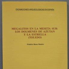 Libros de segunda mano: MEGALITOS EN LA MESETA SUR. LOS DOLMENES DE AZUTAN Y LA ESTRELLA. PRIMITIVA BUENO. Lote 219019618