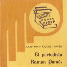 Libros de segunda mano: EPISODIS DE LA HISTORIA Nº 221/222 EL PERIODISTA RAMON POMES I EL SEU TEMPS. Lote 219024591