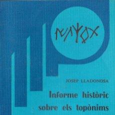 Libros de segunda mano: EPISODIS DE LA HISTORIA Nº 219 INFORME HISTORIC SOBRE ELS TOPONIMS LERIDA-LLEIDA. Lote 219027061