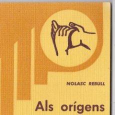 Libros de segunda mano: EPISODIS DE LA HISTORIA Nº 204 ALS ORIGENS DE LA SARDANA PER NOLASC REBULL. Lote 219027447