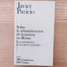 Libros de segunda mano: SOBRE LA ADMINISTRACIÓN DE LA JUSTICIA EN ROMA, JAVIER PATRICIO, ED. CIVITAS, 1987 MUY RARO. Lote 219168280