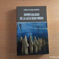 Libros de segunda mano: ESPIRITUALIDAD DE LA ALTA EDAD MEDIA (SIGLOS VI-XII). DANIEL DE PABLO . EDIT. ESPITUALIDAD. NUEVO. Lote 219226296
