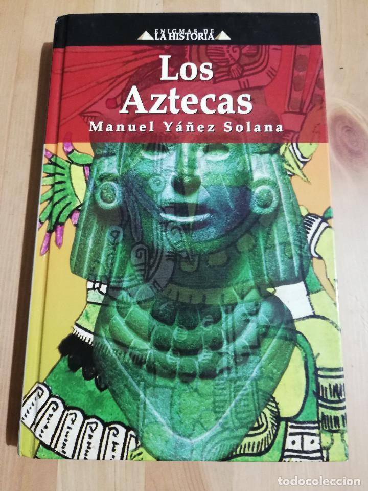 LOS AZTECAS (MANUEL YÁÑEZ SOLANA) (Libros de Segunda Mano - Historia Antigua)