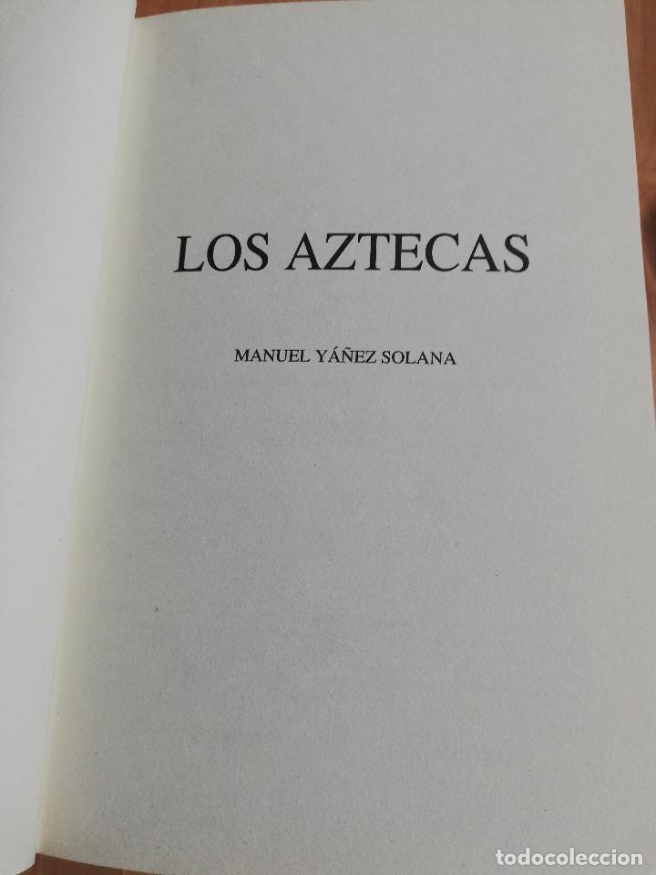 Libros de segunda mano: LOS AZTECAS (MANUEL YÁÑEZ SOLANA) - Foto 2 - 219228522