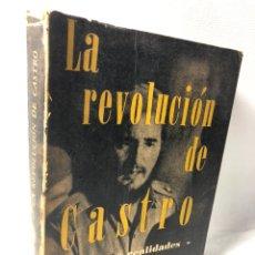 Libros de segunda mano: LA REVOLUCION DE CASTRO ··· MITOS Y REALIDADES ··· THEODORE DRAPER ·· 3ª EDICION ··· MEJICO · 1962. Lote 219310507