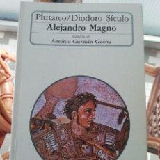 Libros de segunda mano: ALEJANDRO MAGNO, CON LA VIDA DE ALEJANDRO DE PLUTARCO Y EL LIBROXVII DE DIODORO DE SICILIA. Lote 219343090
