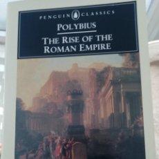 Libros de segunda mano: THE RISE OF THE ROMAN EMPIRE DE POLIBIO EN INGLÉS. Lote 219343192