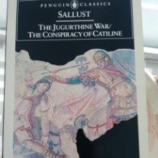 Libros de segunda mano: THE JUGURTHINE WAR / THE CONSPIRACY OF CATILINE EN INGLÉS DE SALUSTIO. Lote 219343496
