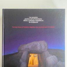 Libros de segunda mano: LAS GRANDES PIEDRAS DE LA PREHISTORIA . SITIOS Y PAISAJES MEGALÍTICOS DE ANDALUCÍA . 2009. Lote 219491511