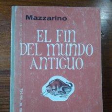 Libros de segunda mano: EL FIN DEL MUNDO ANTIGUO. Lote 219692847