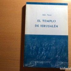 Libros de segunda mano: EL TEMPLO DE JERUSALÉN. ANDRÉ PARROT. EDICIONES GARRIGA. ISRAEL . JUDAISMO. Lote 220302312