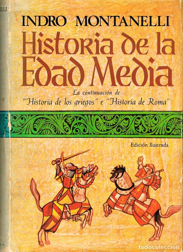 INDRO MONTANELLI, HISORIA DE LA EDAD MEDIA, VER INDICE (Libros de Segunda Mano - Historia Antigua)