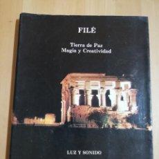 Libros de segunda mano: FILÉ. TIERRA DE PAZ, MAGIA Y CREATIVIDAD. Lote 220527550
