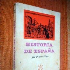 Livros em segunda mão: HISTORIA DE ESPAÑA. PIERRE VILAR. LIBRAIRIE ESPAGNOLE, 1963.. Lote 220882081