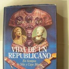 Libros de segunda mano: LLA VIDA DE UN REPUBLICANO / JOHN ARDEN. Lote 221937612