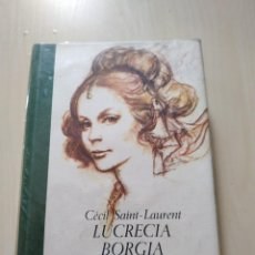 Libros de segunda mano: LUCRECIA BORGIA - CÉCIL SAINT-LAURENT. Lote 221940138