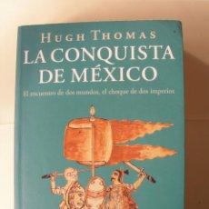 Libros de segunda mano: LA CONQUISTA DE MÉXICO / HUGH THOMAS. Lote 221948185