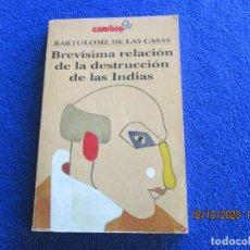 Libros de segunda mano: BARTOLOMÉ DE LAS CASAS CAMBIO16. 1992 BREVÍSIMA RELACION DE LA DESTRUCCION DE LAS INDIAS. Lote 221951256