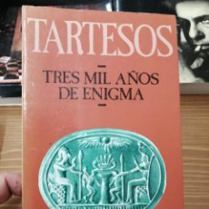 Libros de segunda mano: TARTESOS, TRES MIL AÑOS DE ENIGMA.. Lote 222051405