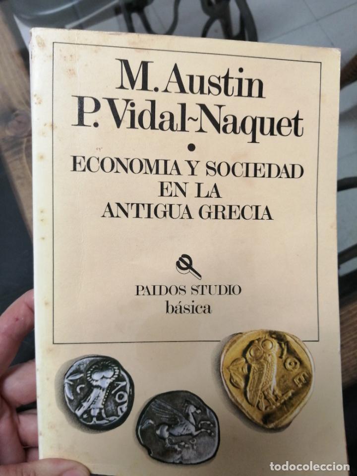 ECONOMÍA Y SOCIEDAD EN LA ANTIGUA GRECIA. M.AUSTIN Y P. VIDAL-NAQUET. (Libros de Segunda Mano - Historia Antigua)