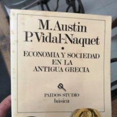 Libros de segunda mano: ECONOMÍA Y SOCIEDAD EN LA ANTIGUA GRECIA. M.AUSTIN Y P. VIDAL-NAQUET.. Lote 222057772