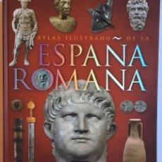 Libros de segunda mano: ATLAS ILUSTRADO DE LA ESPAÑA ROMANA / SUSAETA. Lote 222060946