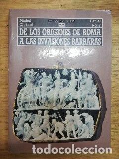 NONY Y CHRISTOL: DE LOS ORÍGENES DE ROMA A LAS INVASIONES BÁRBARAS (Libros de Segunda Mano - Historia Antigua)