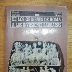 Libros de segunda mano: NONY Y CHRISTOL: DE LOS ORÍGENES DE ROMA A LAS INVASIONES BÁRBARAS. Lote 222062382