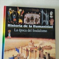 Libros de segunda mano: LA EPOCA DEL FEUDALISMO - HISTORIA DE LA HUMANIDAD LAROUSSE. Lote 222065507
