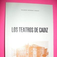 Libros de segunda mano: LOS TEATROS DE CADIZ . RICARDO MORENO CRIADO . 1975. Lote 222067813