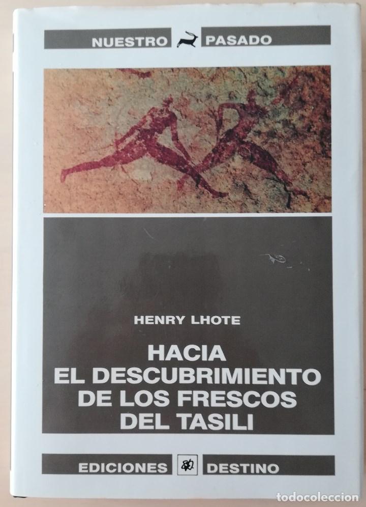 HACIA EL DESCUBRIMIENTO DE LOS FRESCOS DE TASILI . COL. NUESTRO PASADO (Libros de Segunda Mano - Historia Antigua)