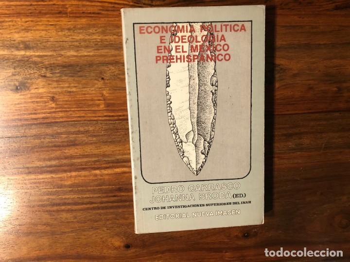 ECONOMIA POLITICA E IDEOLOGÍA EN EL MÉXICOPRE HISPÁNICO. P. CARRASCO Y J. BRODA. EDIT. NUEVA IMAGEN (Libros de Segunda Mano - Historia Antigua)