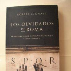 Libros de segunda mano: LOS OLVIDADOS DE ROMA / ROBERTC. KNAPP. Lote 222086262