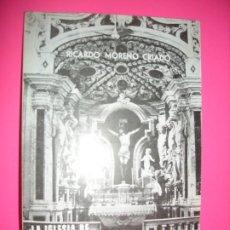 Libros de segunda mano: LA IGLESIA DE SAN FELIPE NERI . RICARDO MORENO CRIADO . 1978. Lote 222093295