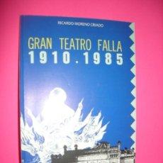 Libros de segunda mano: GRAN TEATRO FALLA . 1910 - 1985 . RICARDO MORENO CRIADO . 1985. Lote 222093312