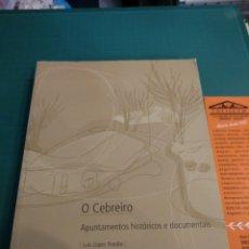 Libros de segunda mano: O CEBREIRO.APUMTAMENTOS HISTORICOS E DOCUMENTOS.LUIS LÓPEZ POMBO ED 2013. Lote 222110228