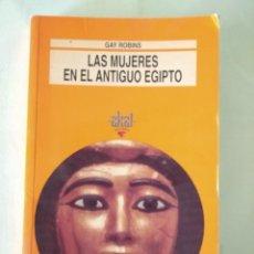 Libros de segunda mano: LAS MUJERES EN EL ANTIGUO EGIPTO - GAY ROBINS. Lote 222493002