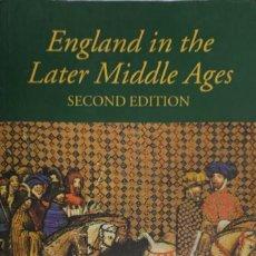 Libros de segunda mano: MAURICE KEEN. ENGLAND IN THE LATER MIDDLE AGES. NEW YORK, 2003. TEXTO EN INGLÉS.. Lote 222707028