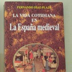 Libros de segunda mano: LA VIDA COTIDIANA EN LA ESPAÑA MEDIEVAL. DÍAZ-PLAJA, FERNANDO. Lote 222828091