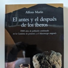 Libros de segunda mano: EL ANTES Y EL DESPUES DE LOS IBEROS - ALFONS MARIN. Lote 223239778