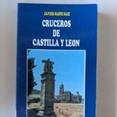 Libros de segunda mano: CRUCEROS DE CASTILLA Y LEON - JAVIER SAINZ SAIZ - EDICIONES LANCIA. Lote 223334008