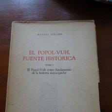 Libros de segunda mano: EL POPOL VUH FUENTE HISTÓRICA, RAFAEL GIRARD TOMO I. Lote 223367508